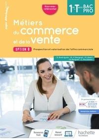 Marie-France Borgnet et Peggy Libert - Métiers du commerce et de la vente option B 1re-Tle Bac Pro.