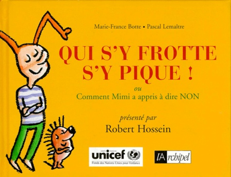 Marie-France Botte et Pascal Lemaître - Qui s'y frotte s'y pique ! ou Comment Mimi a appris à dire non.