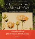 Marie-France Boyer - Le jardin enchanté de Maria Hofker.