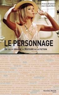 """Marie-France Briselance et Jean-Claude Morin - Le personnage - De la """" grande"""" histoire à la fiction."""