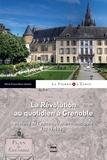 Marie-France Brun-Jansem - La Révolution au quotidien - Histoire de l'administration municipale de Grenoble (1789-1795).