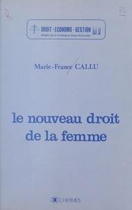 Marie-France Callu - Le nouveau droit de la femme.