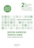 Marie-France Cappadona - Nutrition-Alimentation Services à l'usager Biologie et microbiologie appliquées 2e Bac pro ASSP - Livre du professeur.