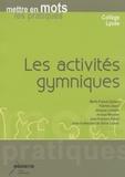 Marie-France Carnus et Jean-François Robin - Les activités gymniques - Mettre en mots les pratiques.