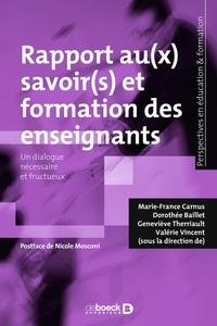 Marie-France Carnus - Rapport au(x) savoir(s) et formation des enseignants - Un dialogue nécessaire et fructueux.