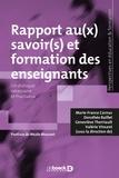 Marie-France Carnus et Dorothée Baillet - Rapports au(x) savoir(s) et formation des enseignants - Un dialogue nécessaire et fructueux.