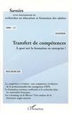 Marie-France Carnus et Jacques Denantes - Savoirs N° 12, 2006 : Transfert de compétences - A quoi sert la formation en entreprise ?.