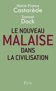 Marie-France Castarède et Samuel Dock - Le nouveau malaise dans la civilisation.