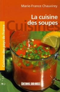 Marie-France Chauvirey - La cuisine des soupes.