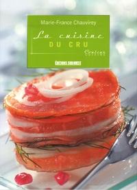 Marie-France Chauvirey - La cuisine du cru.