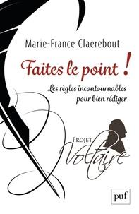 Marie-France Claerebout - Faites le point ! - Les règles incontournables pour bien rédiger.