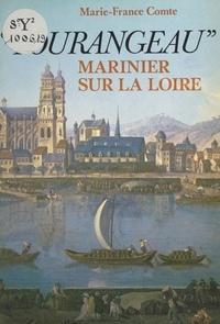 Marie-France Comte - Tourangeau, marinier sur la Loire - Récit.