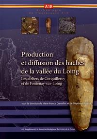 Marie-France Creusillet et Stéphane Bourne - Production et diffusion des haches de la vallée du Loing - Les ateliers de Corquilleroy et de Fontenay-sur-Loing.