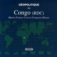 Marie-France Cros et François Misser - Géopolitique du Congo (RDC).
