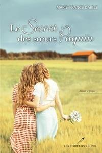 Marie-France Daigle - Le secret des soeurs Paquin.