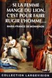 Marie-France de Monneron - Si la femme mange du lion, c'est pour faire rugir l'homme... - Tome 2.