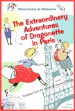 Marie-France De Monneron - The Extraordinary Adventures of Dragonette in Paris.
