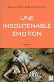 Marie-France de Monneron - Une insoutenable émotion.