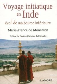 Marie-France de Monneron - Voyage initiatique en Inde - Eveil de ma source intérieure.