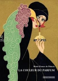 Marie-France de Palacio - La couleur du parfum.