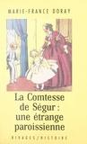 Marie-France Doray et Arlette Farge - Une étrange paroissienne, la comtesse de Ségur.