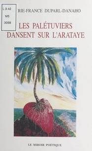 Marie-France Duparl-Danaho - Les palétuviers dansent sur l'Arataye.