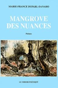 Marie-France Duparl-Danaho - Mangrove des nuances - Poèmes.