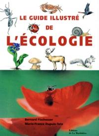 Marie-France Dupuis-Tate et Bernard Fischesser - Le guide illustré de l'écologie.