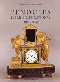 Marie-France Dupuy-Baylet - Pendules du mobilier national - 1800-1870.
