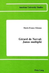 Marie-france Etienne - Gérard de Nerval - Janus multiplié.