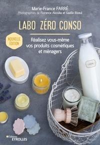 Marie-France Farré - Labo zéro conso - Réalisez vous-même vos produits cosmétiques et ménagers.