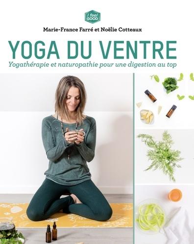 Marie-France Farré et Noëlie Cotteaux - Yoga du ventre - Yogathérapie et naturothérapie pour une digestion au top.
