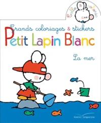 Marie-France Floury et Fabienne Boisnard - Grands coloriages et stickers Petit Lapin Blanc - La mer.