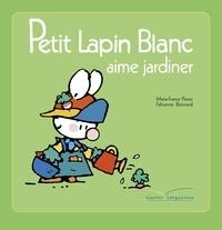Marie-France Floury - Petit lapin blanc aime jardiner.