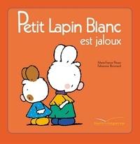 Fabienne Boisnard et Marie-France Floury - Petit Lapin Blanc est jaloux.