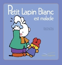 Marie-France Floury - Petit Lapin Blanc est malade.