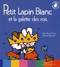 Marie-France Floury et Fabienne Boisnard - Petit Lapin Blanc et la galette des rois.