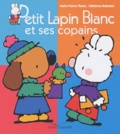 Marie-France Floury et Fabienne Boisnard - Petit Lapin Blanc et ses copains.