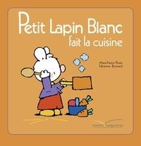 Marie-France Floury - Petit Lapin Blanc fait la cuisine.