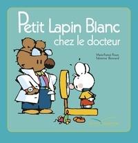 Marie-France Floury - Petit Lapin Blanc - Petit Lapin Blanc chez le docteur.