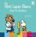 Marie-France Floury et Fabienne Boisnard - Petit Lapin Blanc  : Petit Lapin Blanc chez le docteur.