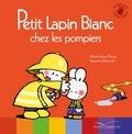 Marie-France Floury et Fabienne Boisnard - Petit Lapin Blanc  : Petit Lapin Blanc chez les pompiers.