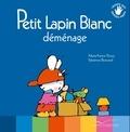 Marie-France Floury et Fabienne Boisnard - Petit Lapin Blanc  : Petit Lapin Blanc déménage.