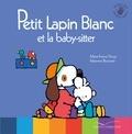 Marie-France Floury et Fabienne Boisnard - Petit Lapin Blanc  : Petit Lapin Blanc et la baby-sitter.