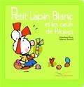 Marie-France Floury et Fabienne Boisnard - Petit Lapin Blanc  : Petit Lapin Blanc et les oeufs de Pâques.