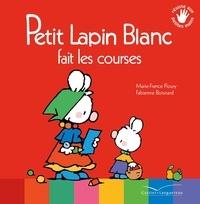 Marie-France Floury et Fabienne Boisnard - Petit Lapin Blanc  : Petit Lapin Blanc fait les courses.