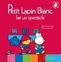 Marie-France Floury et Fabienne Boisnard - Petit Lapin Blanc  : Petit lapin blanc fait un spectacle.