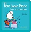 Marie-France Floury et Fabienne Boisnard - Petit Lapin Blanc  : Petit Lapin Blanc lave son doudou.