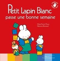Marie-France Floury et Fabienne Boisnard - Petit Lapin Blanc  : Petit Lapin Blanc passe une bonne semaine.