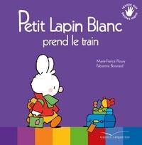 Marie-France Floury et Fabienne Boisnard - Petit Lapin Blanc  : Petit lapin blanc prend le train.